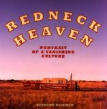Redneck Heaven - Portrait of a Vanishing Culture
