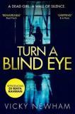 Turn a Blind Eye - A Dead Girl. A Wall of Silence