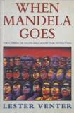 When Mandela Goes - The Coming of South Africa's Second Revolution