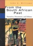 From the South African Past - Narratives, Documents, and Debates