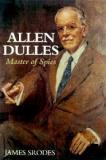 Allen Dulles - Master of Spies