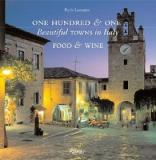One Hundred and One - Beautiful Towns in Italy - Food and Wine