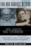 For and Against Method - Including Lakatos's Lectures on Scientific Method and the Lakatos-Feyerabend Correspondence