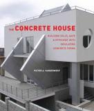 The Concrete House - Building Solid, Safe and Efficient with Insulating Concrete Forms