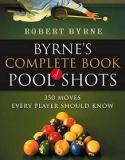 Byrne's Complete Book of Pool Shots - 350 Moves Every Player Should Know