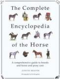 The Complete Encyclopedia of the Horse - A Comprehensive Guide to Breeds and Horse and Pony Care