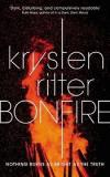 Bonfire - Nothing Burns as Bright as the Truth - A Novel