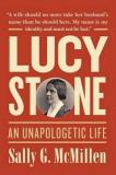 Lucy Stone - An Unapologetic Life