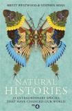 Natural Histories - 25 Extraordinary Species that have Changed Our World