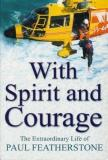 With Spirit and Courage - The Extraordinary Life of Paul Featherstone