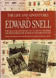 The Life and Adventures of Edward Snell: The Illustrated Diary of an Artist, Engineer and Adventurer in the Australian Colonies 1849 to 1859
