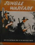 Jungle Warfare - With the Australian Army in the South-West Pacific