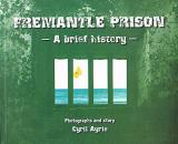 Fremantle Prison: A Brief History