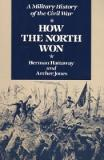 How the North Won - A Military History of the Civil War