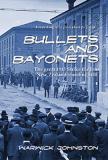 Bullets and Bayonets: A Novel of the 1913 Strike