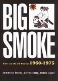 Big Smoke - New Zealand Poems, 1960-1975