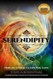 Serendipity: How to Attract a Life You Love