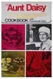 The Aunt Daisy Cookbook with Household Hints