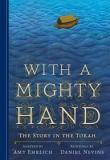 With a Mighty Hand - The Story in the Torah