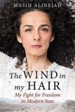 The Wind in My Hair - My Fight for Freedom in Modern Iran