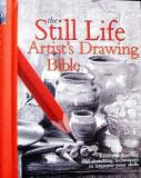 The Still Life Artist's Drawing Bible