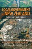 Local Government in New Zealand - Challenges and Choices