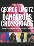 Dangerous Crossroads - Popular Music, Postmodernism and the Poetics of Place
