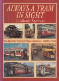 Always a Tram in Sight - The Electric Trams of New Zealand - 1900 to 1964