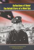 Reflections of Honor: The Untold Story of a Nisei Spy