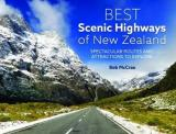 Best Scenic Highways of New Zealand - Spectacular Routes and Attractions to Explore