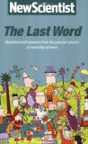New Scientist: The Last Word - Questions and Answers from the Popular Column on Everyday Science