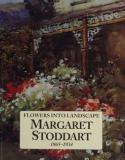 Flowers Into Landscape: Margaret Stoddart 1865-1934