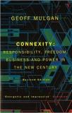 Connexity: Responsibility, Freedom, Business and Power in the New Century (Revised Edition)
