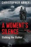 A Moment's Silence - Stalking the Stalker