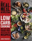 The Real Meal Revolution: Low Carb Cooking: 300 Low-Carb, Sugar-Free and Gluten-Free Recipes