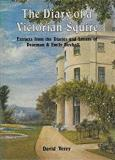 The Diary of a Victorian Squire - Extracts from the Diaries and Letters of Dearman and Emily Birchall
