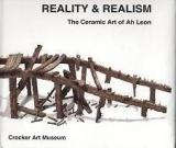 Reality & Realism: The Ceramic Art of Ah Leon