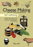Self-Sufficiency: Cheese Making - Essential Guide for Beginners