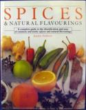 Spices and Natural Flavourings: A Complete Guide to the Identification and Uses of Common and Exotic Spices and Natural Flavourings