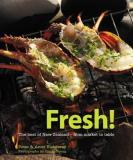Fresh! The Best of New Zealand - from Market to Table