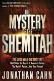 The Mystery of the Shemitah - The 3000-Year-Old Mystery That Holds the Secret of America's Future, the World's Future ... and Your Future!