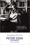 Something Like Fire - Peter Cook Remembered