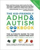 The Kid-Friendly ADHD and Autism Cookbook - The Ultimate Guide to the Gluten-Free, Casein-Free Diet