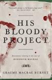 His Bloody Project - Documents Relating to the Case of Roderick MacRae