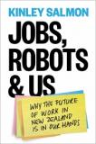 Jobs, Robots & Us - Why the Future of Work in New Zealand is in Our Hands