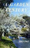 A Garden Century - The Christchurch Botanic Gardens 1863 - 1963