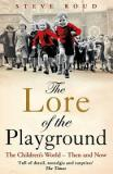 The Lore of the Playground - The Children's World - Then and Now