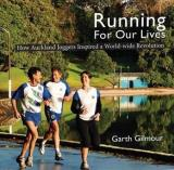 Running for Our Lives - How Auckland Joggers Inspired a World-Wide Revolution