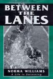 Between the Lanes - A Life in Swimming