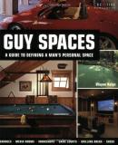 Guy Spaces: A Guide to Defining a man's Personal Space